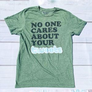 No One Cares About Your Tweets Graphic T